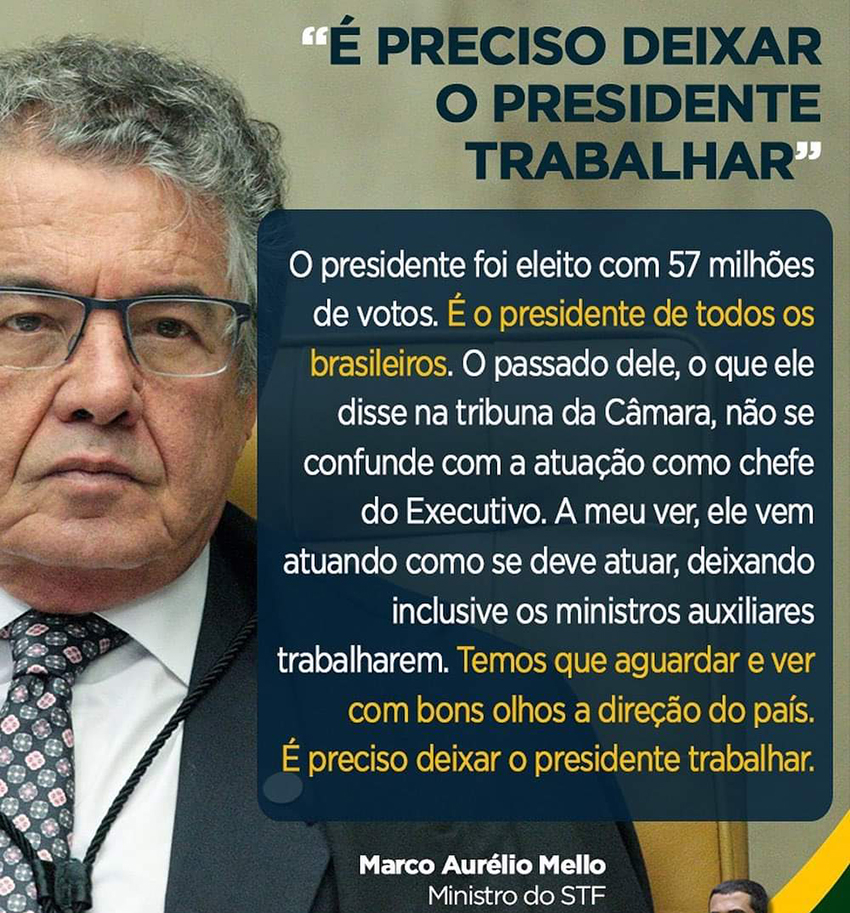 Parabéns ao Excelentíssimo Ministro do STF o ilustre Marco Aurélio, pela sua defesa ao presidente Jair Bolsonaro